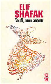Soufi, mon amour - Poche - Elif Shafak, Dominique Letellier - Achat Livre |  fnac